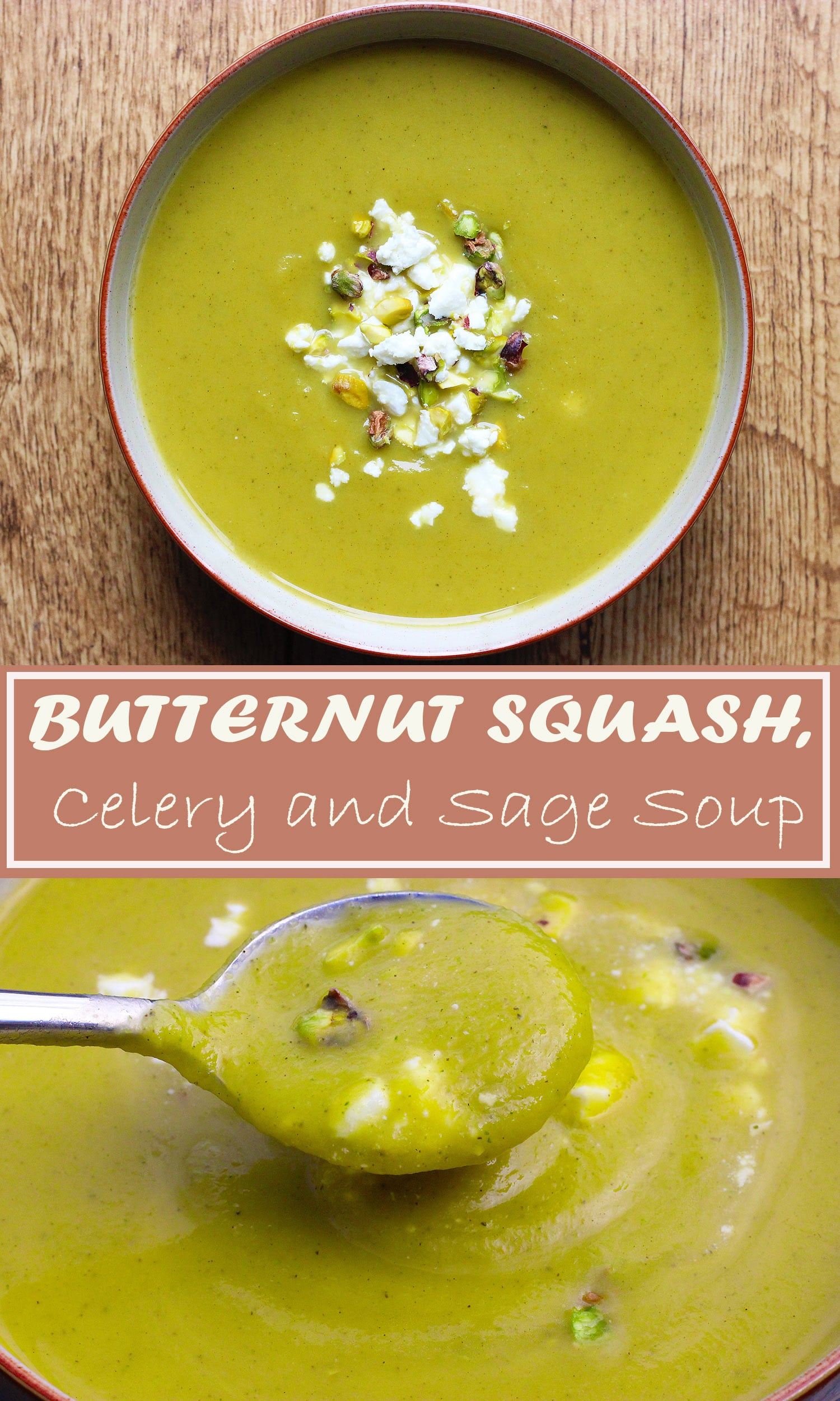 Butternut squash soup with celery and sage and topped with feta and chopped pistachios