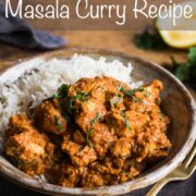 Chicken tikka masala curry and rice in a bowl on a plate and text overlay: Chicken Tikka Masala Curry Recipe.